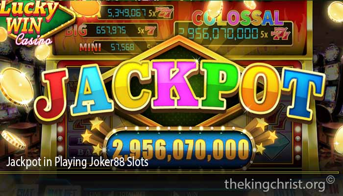 Jackpot in Playing Joker88 Slots